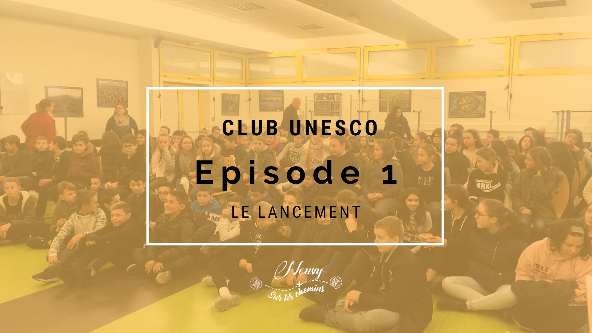 CLUB UNESCO : Le Lancement