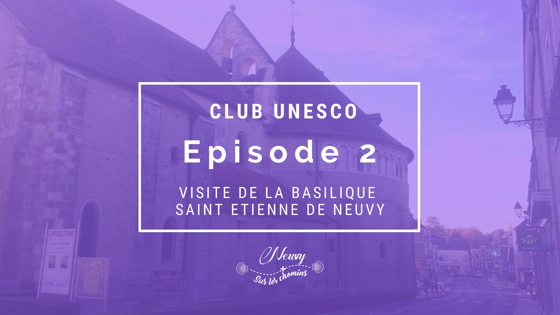 CLUB UNESCO : Visite de la basilique de Neuvy avec Gérard Guillaume