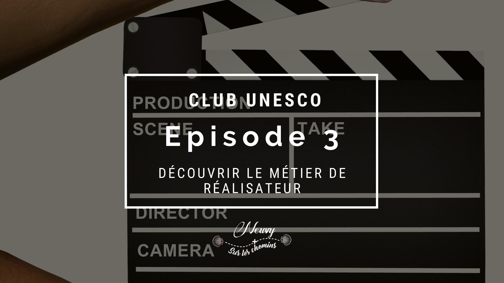 Club UNESCO : découvrir le métier de réalisateur avec Philippe Lecomte