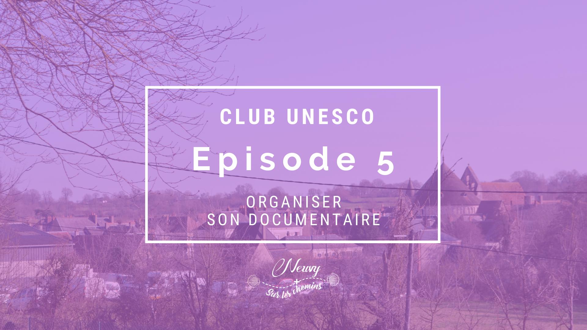 CLUB UNESCO : Organiser son documentaire